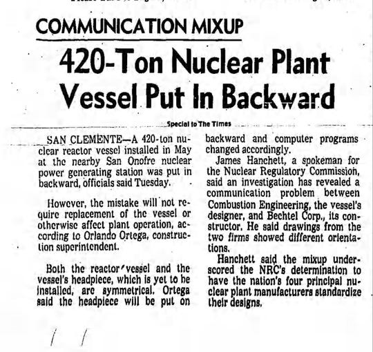 A news item in the Los Angeles Times on Nov. 23, 1977, after the engineering firm Bechtel discovered it had mistakenly installed one of the reactors at the San Onofre Nuclear Generating Site backwards.