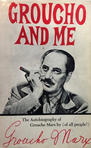 "Comedian Groucho Marx in his autobiography ""Groucho And Me: The Autobiography of Groucho Marx by (of all people!) Groucho Marx,"" wrote about his early girl-hunting escapades in Muncie in chapter 10, titled, ""Tank Towns, Ptomaine and Tomfoolery."""