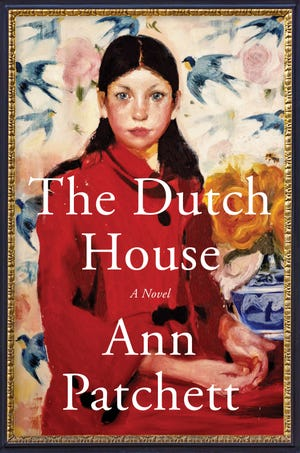 """The Dutch House,"" by Ann Patchett."