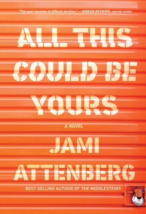 """All This Could Be Yours,"" by Jami Attenberg."