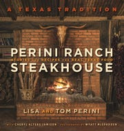 """""""Perini Ranch Steakhouse: Stories and Recipes for Real Texas Food"""" will be released in November."""