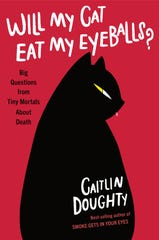 """""""Will My Cat Eat My Eyeballs? Big Questions from Tiny Mortals about Death"""" by Caitlin Doughty."""
