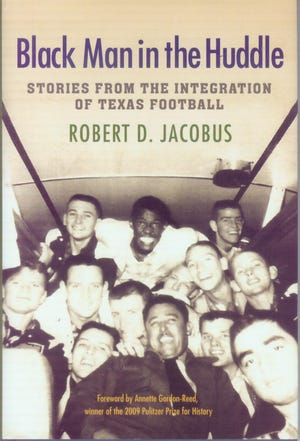 'Black Man in the Huddle: Stories from the Integration of Texas Football' by Robert D. Jacobus