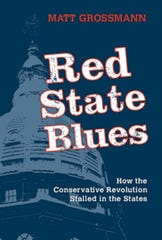 """Red State Blues,"" by Matt Grossmann."