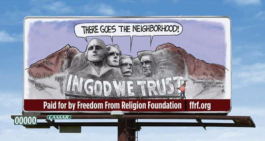 "Billboards will be going up in Sioux Falls, Rapid City and Pierre protesting the new state law requiring ""In God We Trust"" to be posted in all public schools."