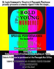 "On Sept. 25, the director, crew, and the actors playing the actors in this hilarious St. Lucie Community Theatre production of ""The Bold, the Young, and the Murdered"" will be donating all proceeds of the 8 p.m. performance to benefit The Inner Truth Project."
