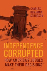 'Independence Corrupted — How America's Judges Make Their Decisions' (University of Wisconsin Press, 2018)