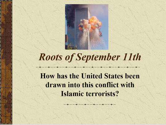 "The second slide of history teacher Vince Cartwright's planned Sept. 11 PowerPoint reads, ""Roots of September 11th. How has the United States been drawn into this conflict with Islamic terrorists?"""