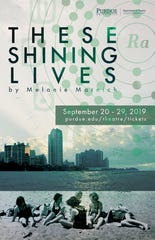 "The play ""These Shining Lives"" opens Sept. 20 at Purdue University."