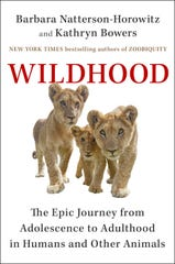 """Wildhood: The Epic Journey from Adolescence to Adulthood in Humans and Other Animals"" by Barbara Natterson-Horowitz and Kathryn Bowers."