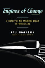 ENGINES OF CHANGE: A HISTORY OF THE AMERICAN DREAM IN FIFTEEN CARS By Paul Ingrassia (Simon & Schuster, )