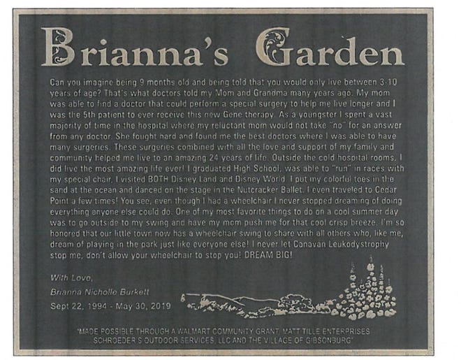 The Village of Gibsonburg will dedicate Brianna's Garden and Wheelchair Accessible Swing Sunday at a 1 p.m. ceremony at Central Park. The dedication is in honor of Brianna Burkett.