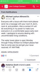 Michael Allmond, the residential area life coordinator, posted on social media in the Lane College Connect page asking anyone with an issue to report it to him.
