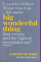 'Big Wonderful Thing: A History of Texas,' by Stephen Harrigan