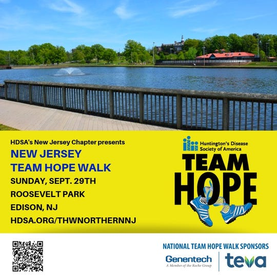 New Jersey Team Hope Walk, hosted by the New Jersey Chapter of the Huntington's Disease Society of America (HDSA), will be held from 10:30 a.m. to 2 p.m. on Sunday, Sept. 29, at Roosevelt Park, 151 Parsonage Road, Grove 1, in Edison.