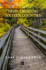 """Michigan looms large in the new collection of short stories by local author Gary James Erwin, """"Trail Crossing Sixteen Counties"""" from Adelaide Books."""