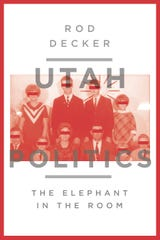 """""""Utah Politics: The Elephant in the Room"""" by Rod Decker."""