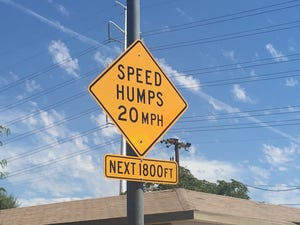 Speed humps are 12 to 14 feet wide, rounded at the top, and used most often in neighborhoods to keep speeds in the 25-mph range.