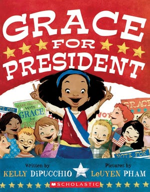 """Grace for President"" by Kelly DiPucchio with pictures by LeUyen Pham"