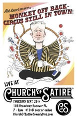 "Rich ""Dick"" Satori will be performing his comedy show Monkey Off Back - Circus Still in Town at the Church of Satire in Hanover at 7 p.m. on Sept. 26."