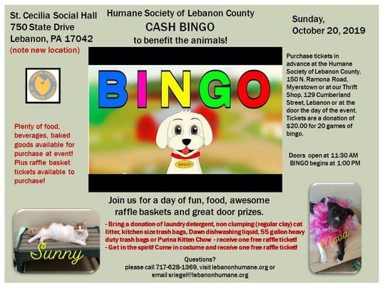 The Humane Society of Lebanon County will hold a cash bingo fundraiser at St. Cecilia Social Hall on Sunday, Oct. 20.