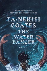 """The Water Dancer"" by Ta-Nehisi Coates"