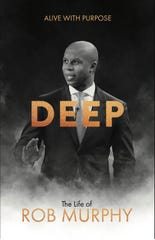 """The cover of Rob Murrphy's new book """"Deep: The life of Rob Murphy."""""""