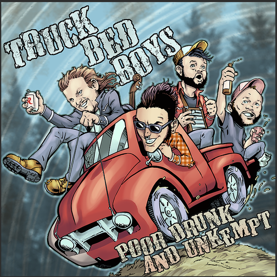 "The Truck Bed Boys' album ""Poor Drunk and Unkempt"" was named after a description of their band in a listing of shows."