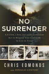 "Chris Edmonds wrote ""No Surrender: A Father, a Son, and an Extraordinary Act of Heroism That Continues to Live on Today."""