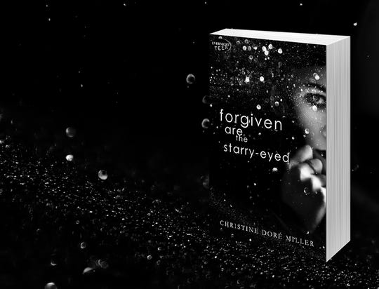 """""""Forgiven are the starry-eyed"""" is a young adult fiction novel written by Battle Creek native Christine Dore Miller about teenage dating violence."""