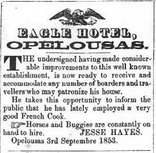 Advertisement for the Eagle Hotel in Opelousas, owned by Jesse Hayes, from the Opelousas Courier, Sept.3, 1853.