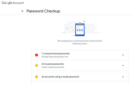 Google Password Checkup can warn you when your passwords are weak or reused.