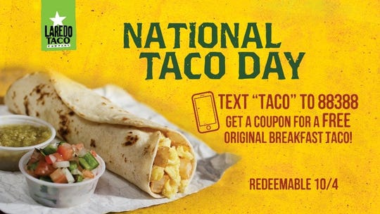 Tomorrow is National Taco Day and to celebrate Laredo Taco Company will be messaging a FREE breakfast taco offer to customers.