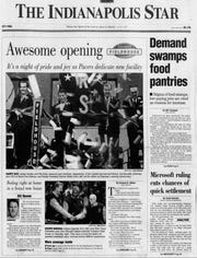 The Indianapolis Star featured the 1999 grand opening of Conseco Fieldhouse on Page 1A. Larry Bird, Oscar Robertson and John Wooden were on hand. The story was written by Bill Benner, who was a  sports reporter and columnist at IndyStar for 33 years, and who later joined the Pacers organization