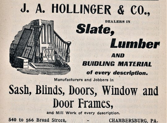 This is an advertisement from the early 1900's for J. A. Hollinger's Planing Mill and Woodwork. His selection of lumber and the quality of millwork was known throughout the Cumberland Valley.