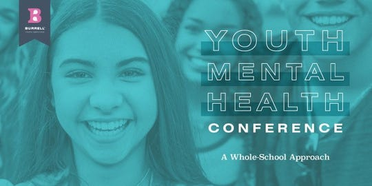 Burrell Behavioral Health will host its first Youth Mental Health Conference on Oct. 21 at the DoubleTree Convention Center. You may register through Oct. 14.
