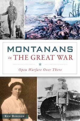 Montanans in the Great War by Ken Robison