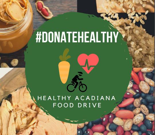 Healthy Acadiana is running a healthy food drive.