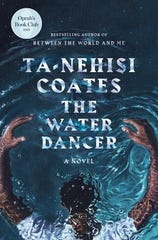 """""""The Water Dancer"""" by Ta-Nehisi Coates"""