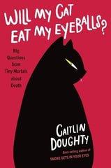 """Will My Cat Eat My Eyeballs?"" by Caitlin Doughty"