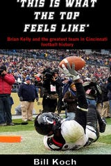 "Pictured is the cover of author Bill Koch's latest book, on the 2009 Cincinnati Bearcats football team, ""This is What the Top Feels Like""."