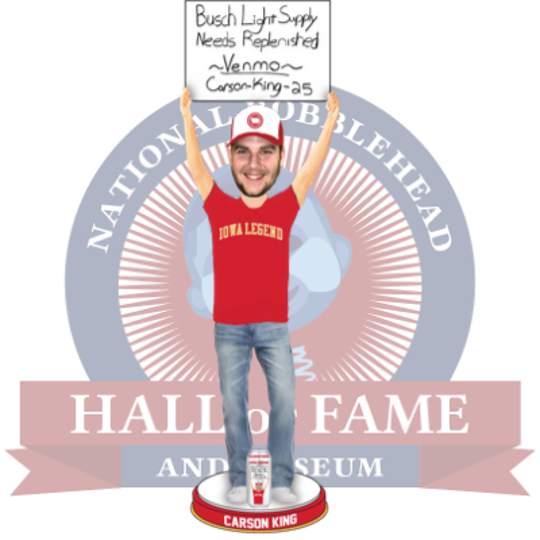 The National Bobblehead Hall of Fame and Museum is immortalizing Carson King with his own bobblehead.