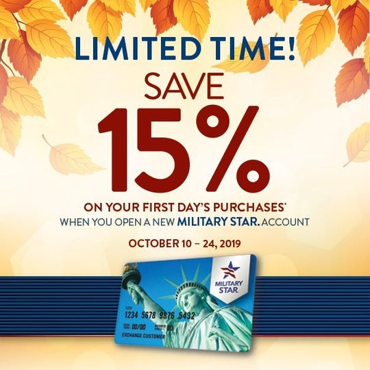 Military shoppers can get more bang for their buck with MILITARY STAR®. Save 15 percent on all first-day purchases by opening and using a new MILITARY STAR account Oct. 10 to 24.