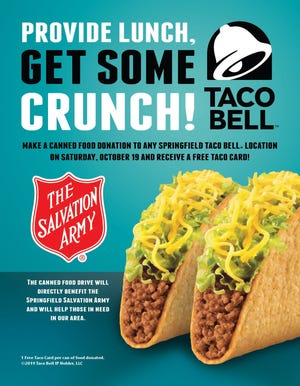 All Springfield Taco Bell locations will host a canned food drive for the Salvation Army's food pantry. Get a free taco card for every can of food donated.