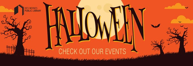 The Des Moines Public Library will celebrate Halloween all month, with dozens of activities at all branches.