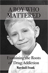"Columnist Marshall Frank's son Bennett died of an opioid overdose. Frank wrote a book about it, titled ""A Boy Who Mattered."""