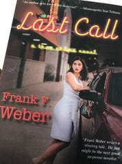 """Frank Weber released his latest book, """"Last Call,"""" this month."""