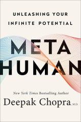 """Metahuman: Unleashing Your Infinite Potential"" by Deepak Chopra (Amazon)"