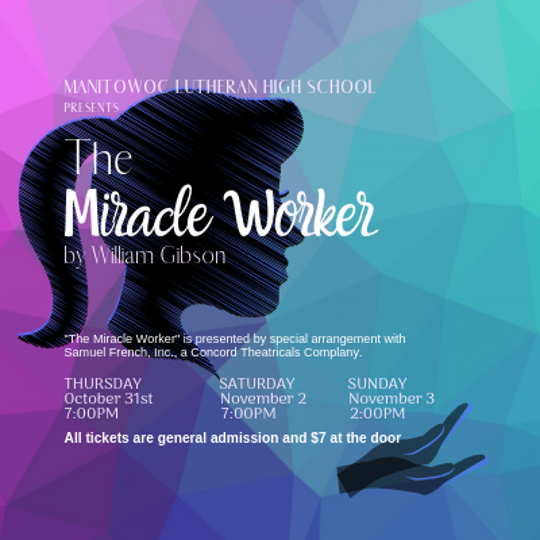 Manitowoc Lutheran High School is presenting 'The Miracle Worker.'
