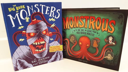 """The Big Book of Monsters"" by Hal Johnson, Illustrated by Tim Sievert and ""Monstrous: The Lore, Gore, and Science Behind Your Favorite Monsters"" by Carlyn Beccia"